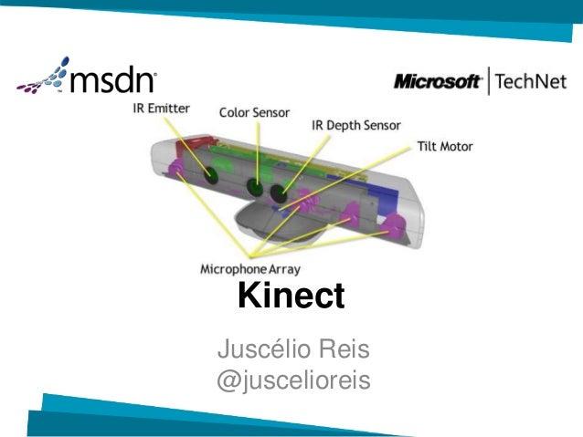 KinectJuscélio Reis@juscelioreis