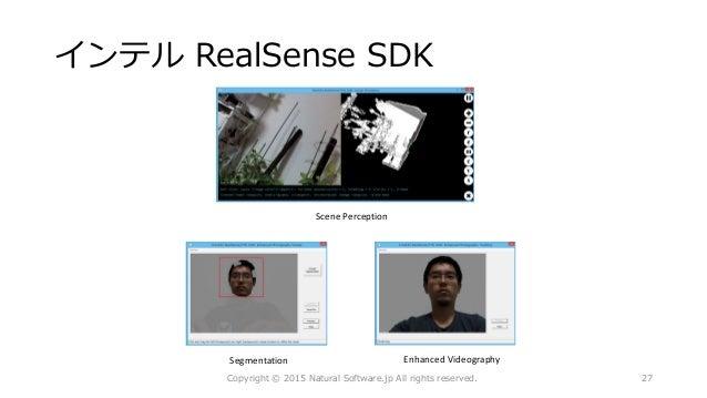 インテル RealSense SDK Scene Perception Copyright © 2015 Natural Software.jp All rights reserved. 27 Enhanced VideographySegme...