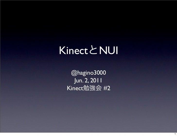 Kinect        NUI  @hagino3000    Jun. 2, 2011 Kinect          #2                      1