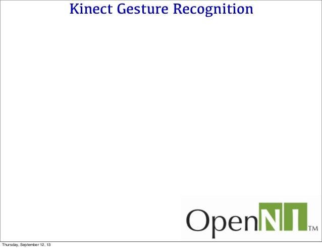 Kinect Gesture Recognition Thursday, September 12, 13