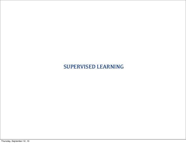 SUPERVISED LEARNING Thursday, September 12, 13