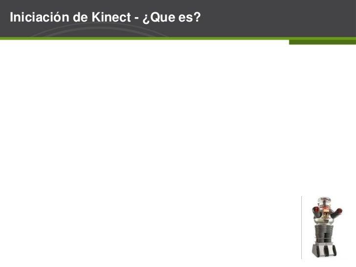 Iniciación de Kinect - ¿Quees?<br />