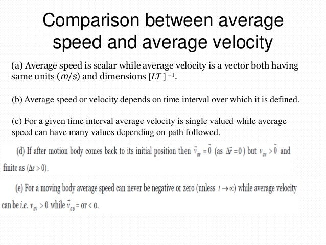 a comparison of instantaneous and average velocity What is the difference between velocity and average velocity this instantaneous velocity is useful while the average velocity is this instantaneous.