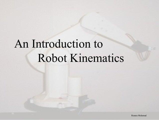 An Introduction to Robot Kinematics Renata Melamud