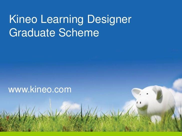 Kineo Learning DesignerGraduate Schemewww.kineo.com