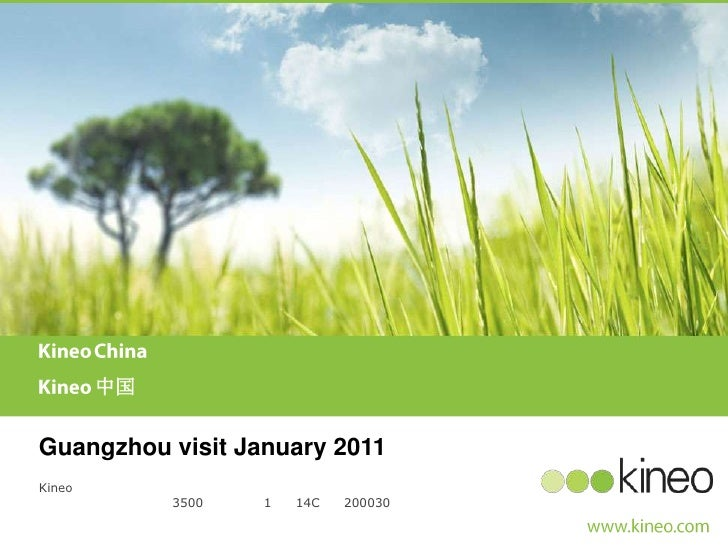 KineoChinaKineo中国<br />Guangzhou visit January 2011 <br />Kineo中国总部在上海,在广州、深圳和北京均设有分公司,中国总部地址如下:<br />中国上海市徐汇区凯旋路3500号华苑大...