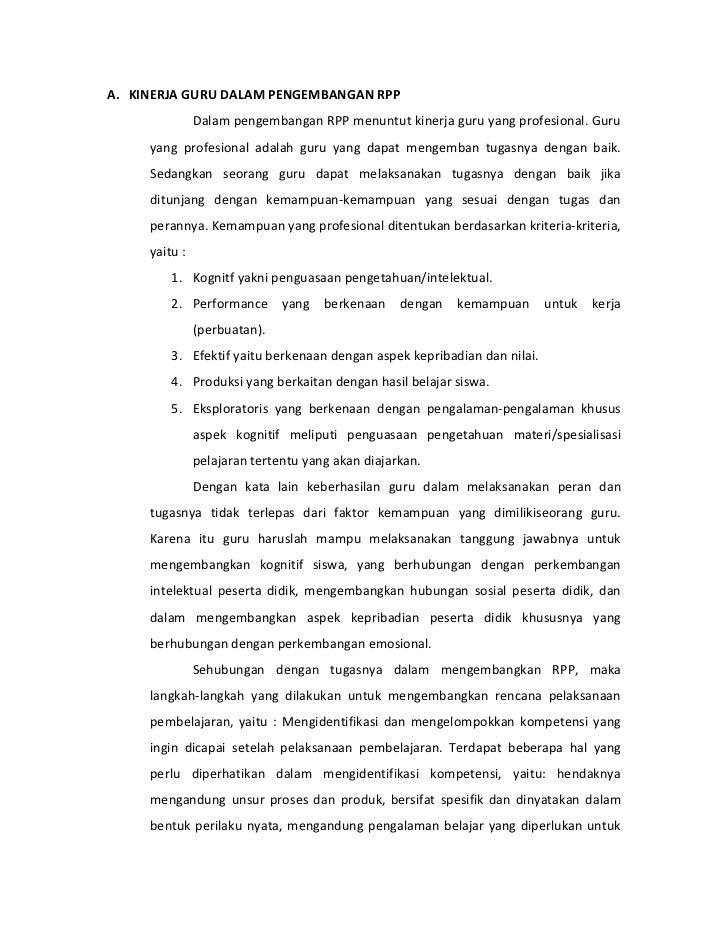 A. KINERJA GURU DALAM PENGEMBANGAN RPP               Dalam pengembangan RPP menuntut kinerja guru yang profesional. Guru  ...