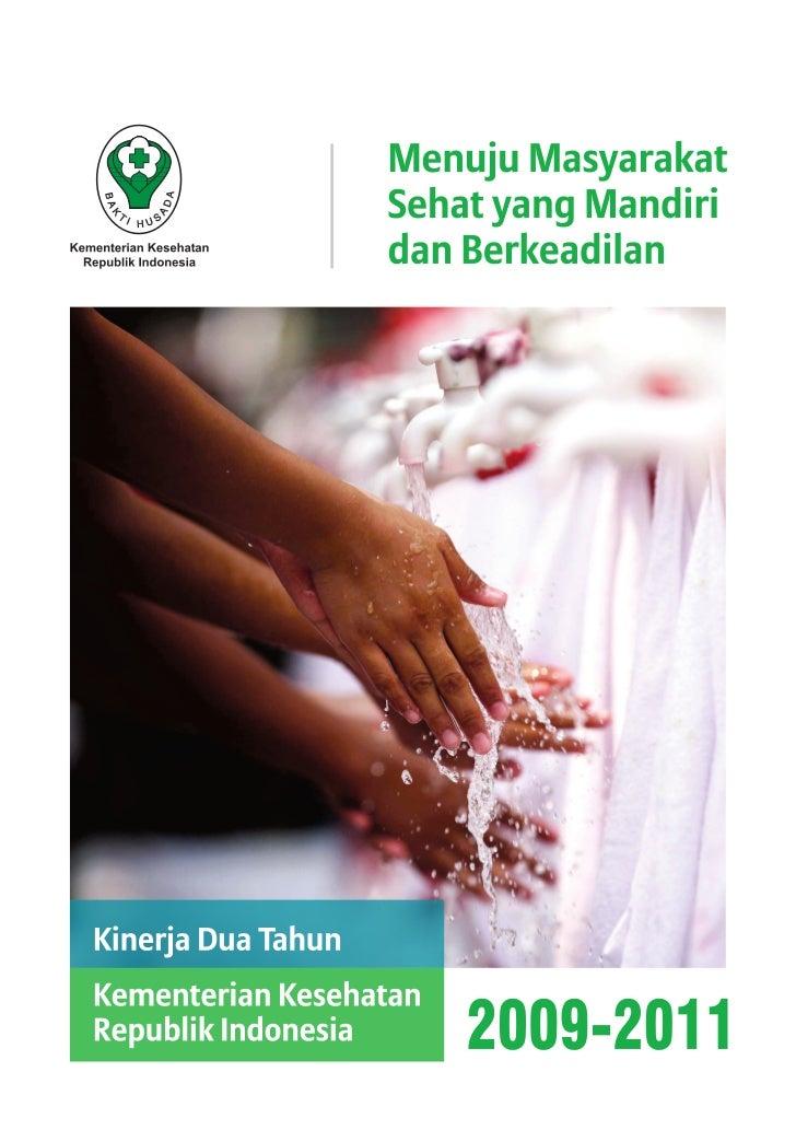 MenujuMasyarakat Sehatyang Mandiri dan  Berkeadilan   Kinerja Dua Tahun Kementerian Kesehatan   Republik Indonesia    2009...