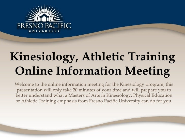 Kinesiology, Athletic Training Online Information Meeting Welcome to the online information meeting for the Kinesiology pr...