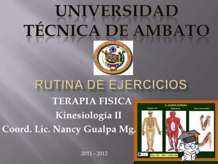 TERAPIA FISICA             Kinesiología IICoord. Lic. Nancy Gualpa Mg.                2011 - 2012