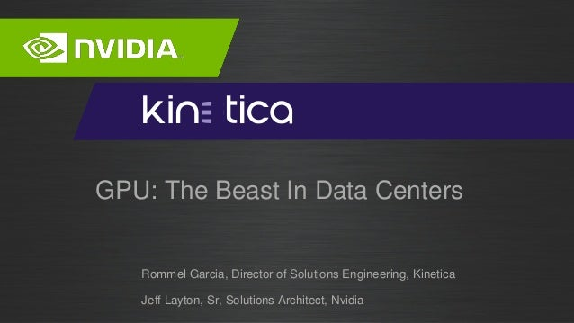 Gpu 101 the beast in data centers gpu the beast in data centers rommel garcia director of solutions engineering fandeluxe Images