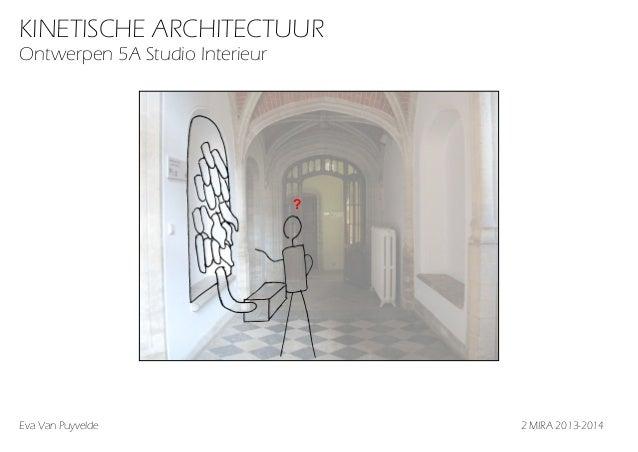 KINETISCHE ARCHITECTUUR Ontwerpen 5A Studio Interieur  ?  Eva Van Puyvelde2 MIRA 2013-2014