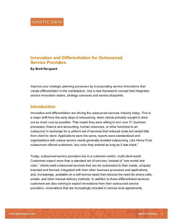 Innovation and Differentiation for OutsourcedService ProvidersBy Brett NorgaardImprove your strategic planning processes ...