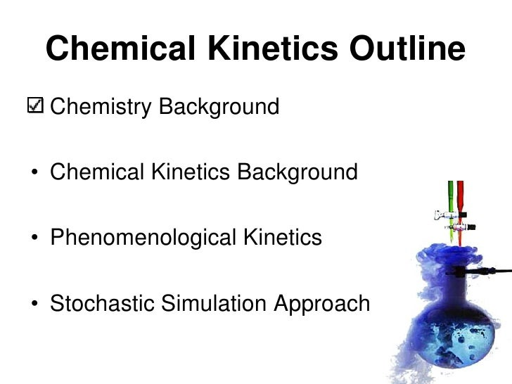 chemistry kinetics Chemical reactions and kinetics the mechanisms of chemical reactions: the relationship between rate constants and equilibrium constants: determining the order of.