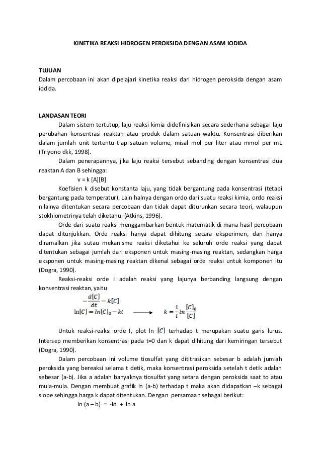 KINETIKA REAKSI HIDROGEN PEROKSIDA DENGAN ASAM IODIDA  TUJUAN Dalam percobaan ini akan dipelajari kinetika reaksi dari hid...