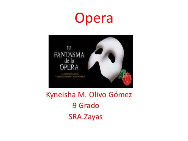Opera Kyneisha M. Olivo Gómez 9 Grado SRA.Zayas