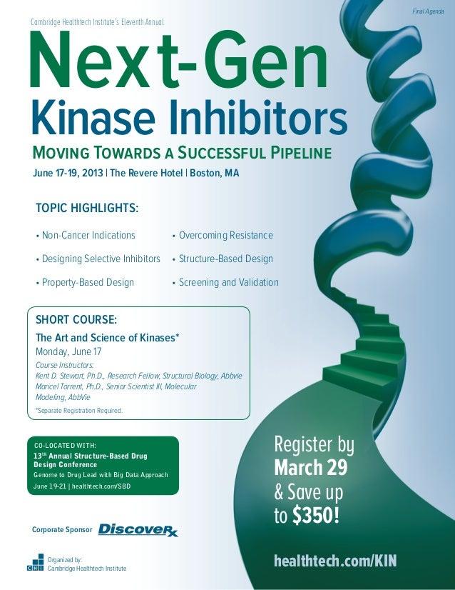 Final AgendaNext-GenCambridge Healthtech Institute's Eleventh AnnualKinase InhibitorsMoving Towards a Successful PipelineJ...
