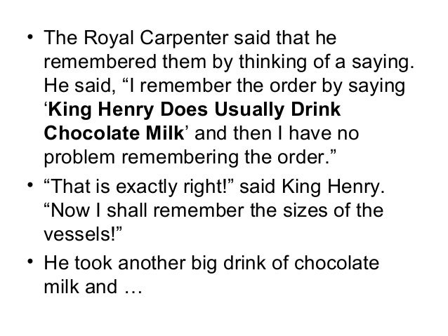 King Henry Died Drinking Chocolate Milk