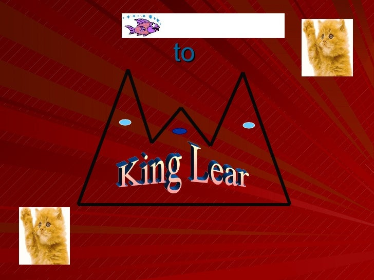 to   King Lear