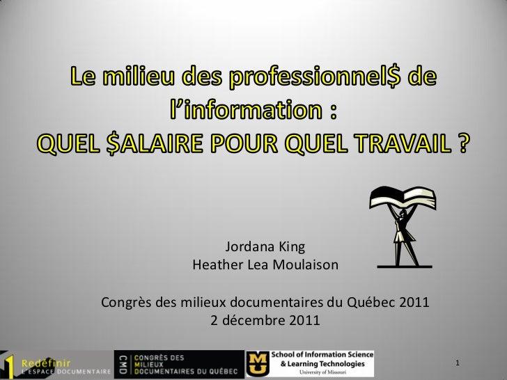 Jordana King             Heather Lea MoulaisonCongrès des milieux documentaires du Québec 2011                 2 décembre ...