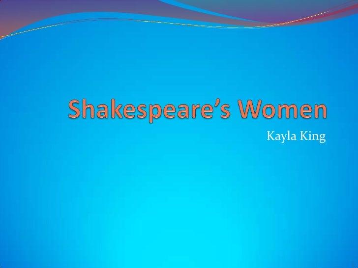 Shakespeare's Women<br />Kayla King<br />