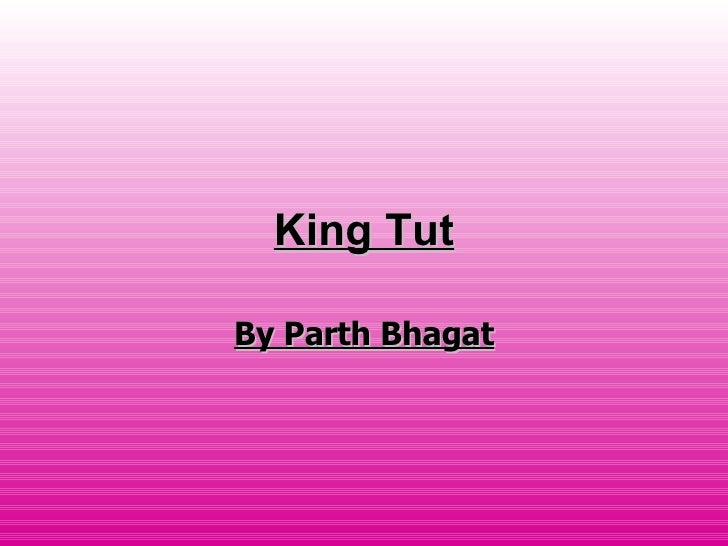 King Tut By Parth Bhagat