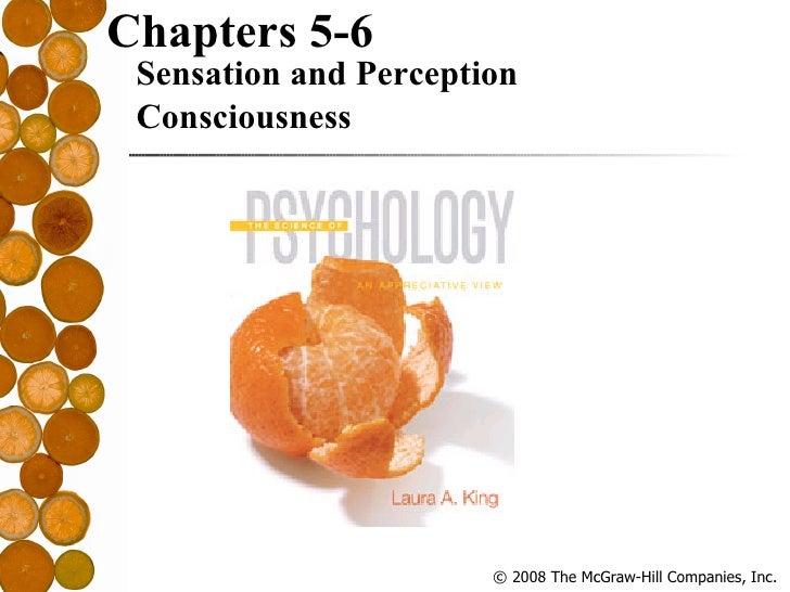 <ul><li>Chapters 5-6 Sensation and Perception </li></ul><ul><li>Consciousness </li></ul>