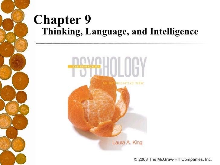 <ul><li>Chapter 9 Thinking, Language, and Intelligence </li></ul>