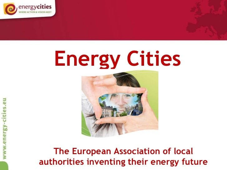 Energy Cities  The European Association of local authorities inventing their energy future