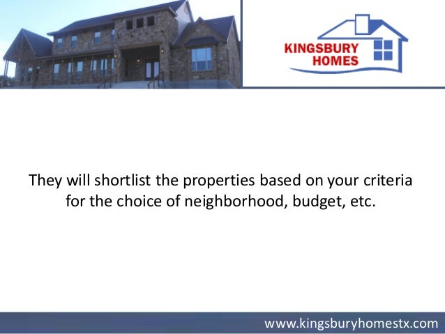 www.kingsburyhomestx.com The agents also help with the negotiation process, financing, terms, date of possession, repairs,...