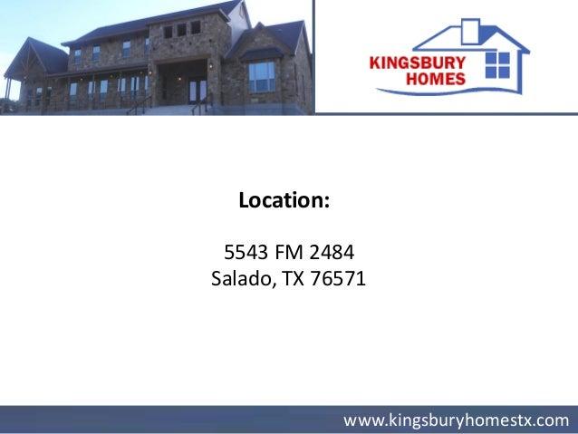 www.kingsburyhomestx.com Contact: (254) 526 - 8022