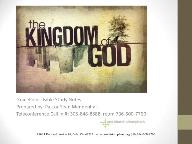 GracePoint! Bible Study NotesPrepared by: Pastor Sean MendenhallTeleconference Call In #: 305-848-8888, room 736-500-7760 ...