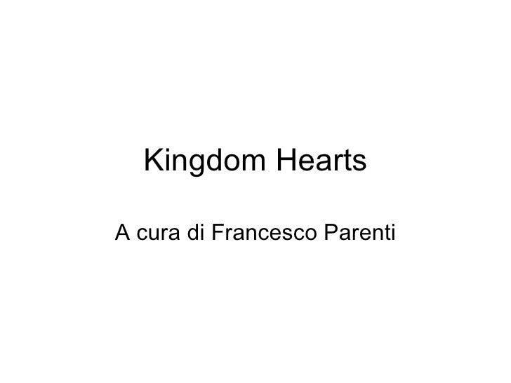 Kingdom Hearts A cura di Francesco Parenti