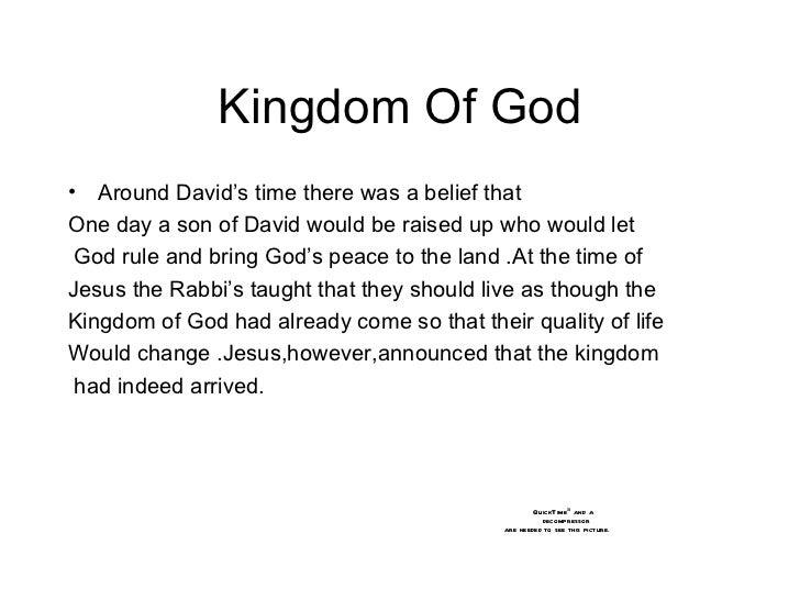 Kingdom Of God <ul><li>Around David's time there was a belief that  </li></ul><ul><li>One day a son of David would be rais...