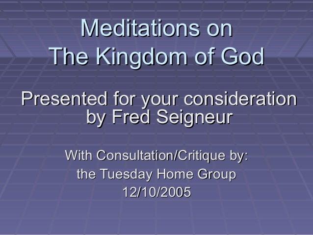 Meditations onMeditations on The Kingdom of GodThe Kingdom of God With Consultation/Critique by:With Consultation/Critique...