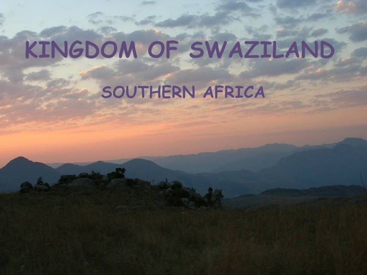 KINGDOM OF SWAZILAND SOUTHERN AFRICA
