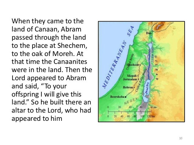 When they came to the land of Canaan, Abram passed through the land to the place at Shechem, to the oak of Moreh. At that ...