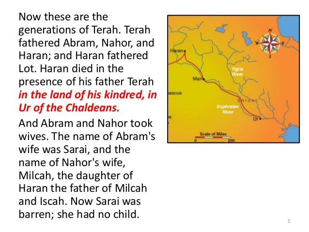 Now these are the generations of Terah. Terah fathered Abram, Nahor, and Haran; and Haran fathered Lot. Haran died in the ...