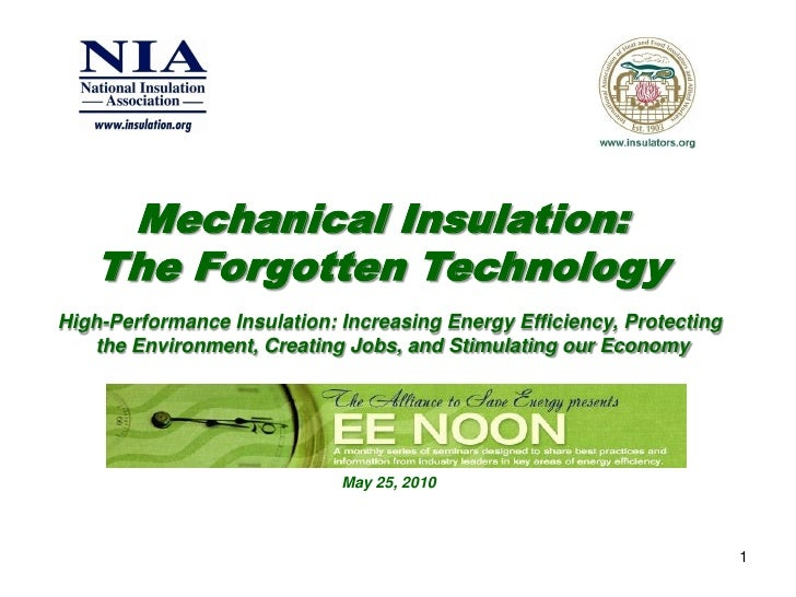 Mechanical Insulation:    The Forgotten Technology High-Performance Insulation: Increasing Energy Efficiency, Protecting  ...