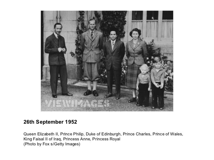 Queen Elizabeth II, Prince Philip, Duke of Edinburgh, Prince Charles, Prince of Wales, King Faisal II of Iraq, Princess An...