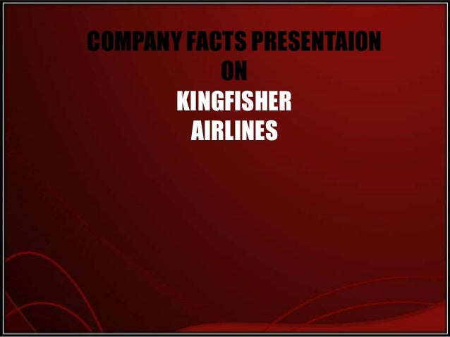 COMPANY FACTS PRESENTAION ON KINGFISHER AIRLINES