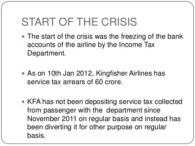 kingfisher airlines financial crisis The crisis started with the freezing of the bank accounts of the  following are  the year by year financial results of kingfisher.