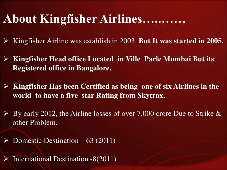 swot analysis on kingfisher airline india Reasons for the downfall of kingfisher airlines started when they acquired air deccan for the purpose of expansion to get international routes because government airlines air india itself is running with losses interesting analysis you have shared about the failure of kingfisher airlines.