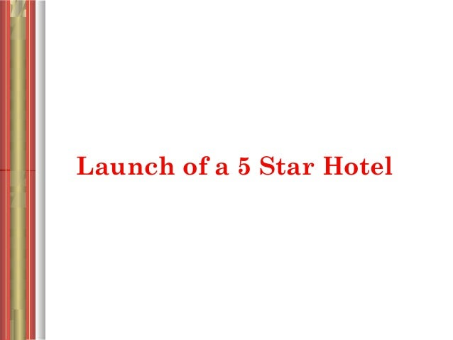 Launch of a 5 Star Hotel