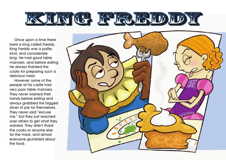 King Freddy    Once upon a time therelived a king called Freddy.King Freddy was a polite,kind, and considerateking. He had...