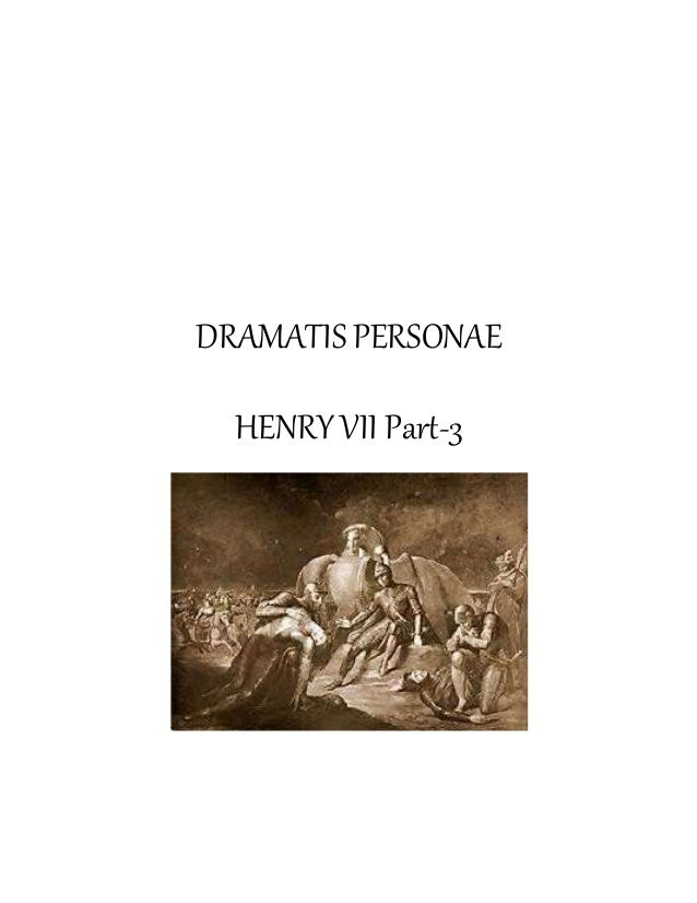 DRAMATIS PERSONAE HENRY VII Part-3