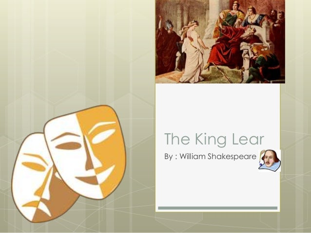 the sins of king lear in william shakespeares play The play itself starts with some kind of love test from part of king lear the attitude of lear is demanding and angered they just wanted to take away his power over the kingdom, which brings out another universal theme that can be found in this shakespearean play, greed and betrayal.