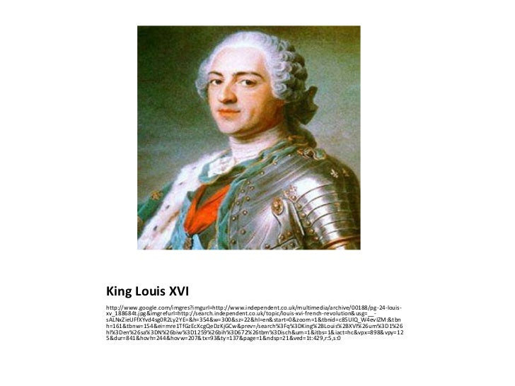 King Louis XVI<br />http://www.google.com/imgres?imgurl=http://www.independent.co.uk/multimedia/archive/00188/pg-24-louis-...