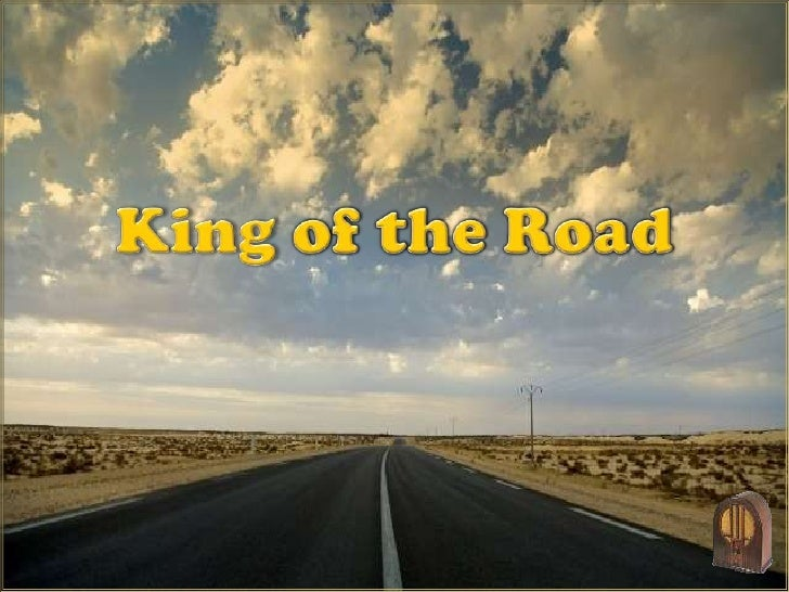 King of the Road<br />