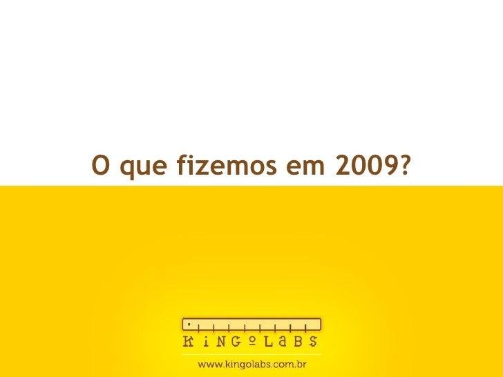 O que fizemos em 2009?